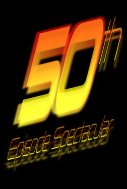 50th Episode Spectacular