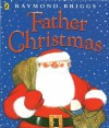 Father Christmas by Raymond Briggs (Puffin)