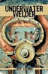The Underwater Welder