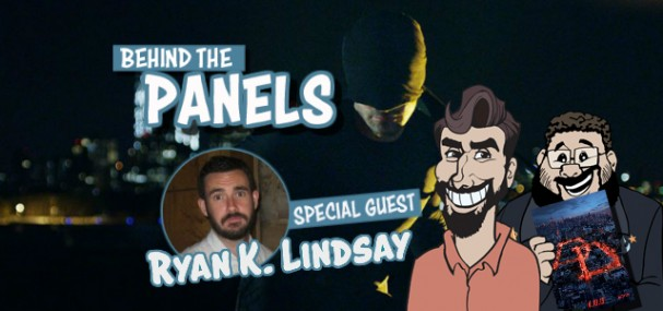Behind The Panels Issue 138 – Marvel's Daredevil: Season 1 (with Ryan K. Lindsay)