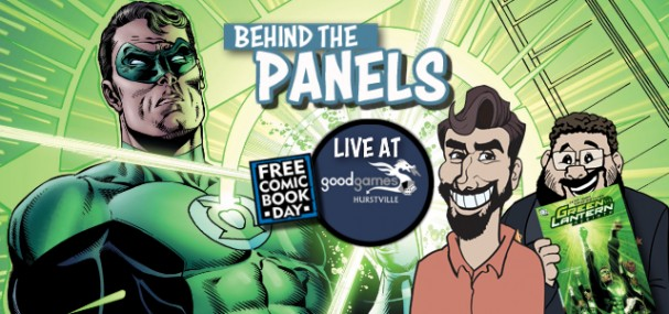 Behind The Panels Issue 140 – Green Lantern: Rebirth (Live at Good Games Hurstville for Free Comic Book Day)