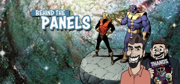 Behind The Panels Issue 146 – Thanos: The Infinity Relativity