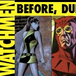 Behind The Panels 150 - Before, During, and After Watchmen